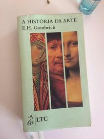 Livro A História Da Arte E.h. Gombrich