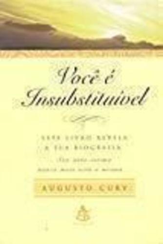 Livro Você É Insubstituível Augusto Cury