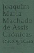 Crónicas Escogidas, Machado De Assis, Sexto Piso