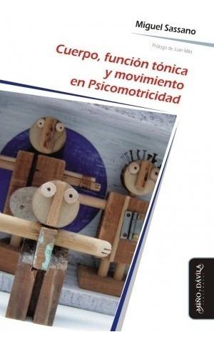 Imagen 1 de 2 de Cuerpo, Función Tónica Y Movimiento En Psicomotricidad.