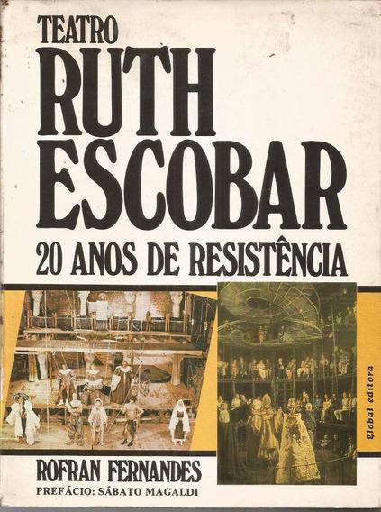 Teatro Ruth Escobar-20 Anos De Resistência- Rofran Fernandes