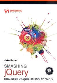 Smashing Jquery - Interatividade Avançada Com Javascript Si