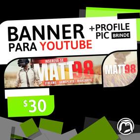 Banner Para Youtube + Brinde Imagem De Perfil - Capa - Yt