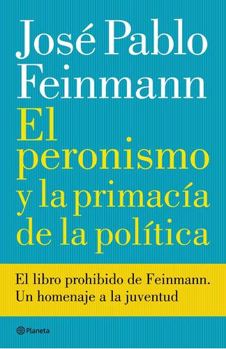 Imagen 1 de 3 de El Peronismo Y La PriMacía De La Política