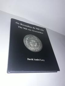 Livro Os Recunhos De 960 Reis - David André Levy