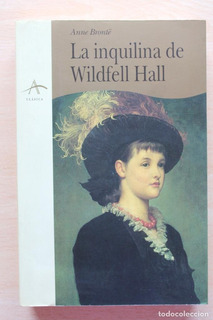 La Inquilina De Wildfell Hall, Bronte Anne, Alba