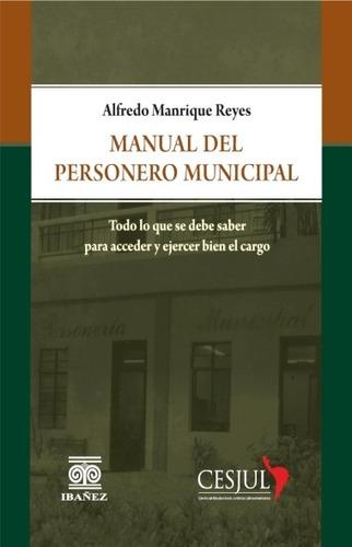 Manual Del Personero Municipal- Alfredo Manrique Reyes