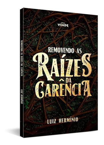 As Raízes Da Carência - Livro - Pr. Luiz Herminio