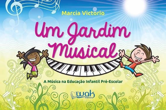 Um Jardim Musical - A Música Na Educação Infantil Pré-escola