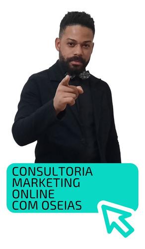 Consultoria Marketing Online Com Oseias