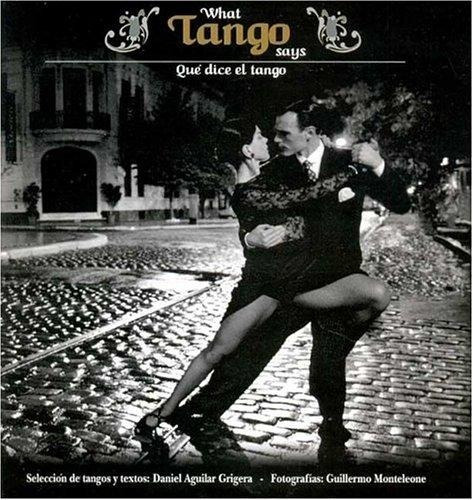 What Tango Says - Qué Dice El Tango - Livro - Inclui Cd