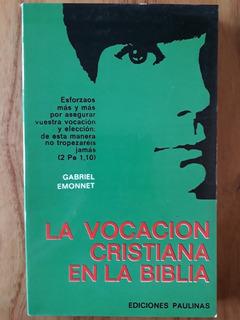 La Vocacion Cristiana En La Biblia - Gabriel Emonnet