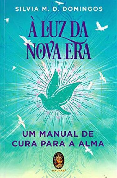 Livro À Luz Da Nova Era. Manual De Cura Para A Alma