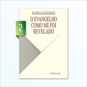 O Evangelho Como Me Foi Revelado - Maria Valtorta - Volume 2