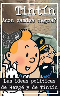 Libro : Tintin ¿con Camisa Negra?: Las Ideas Politicas D...