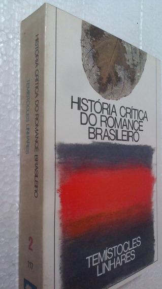Livro Historia Critica Do Romance Brasileiro 2 Temistocles