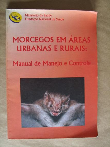 Morcegos Em Áreas Urbanas E Rurais Manejo E Controle