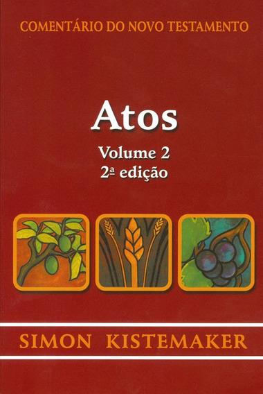 Livro Simon Kistemaker - Atos Vol 02 - Comentário Do Nt