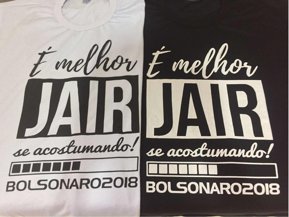 Camiseta É Melhor Jair Se Acostumando Bolsonaro 2018