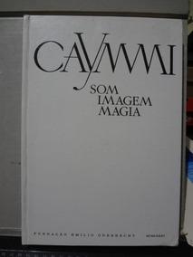 Livro Caymmi - Som, Imagem, Magia Marília T. Barboza