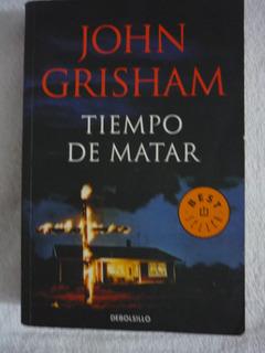 Tiempo De Matar. John Grisham (novela) Libro Físico