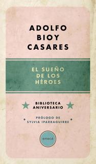El Sueño De Los Héroes (comentado Por Sylvia Iparraguirre)