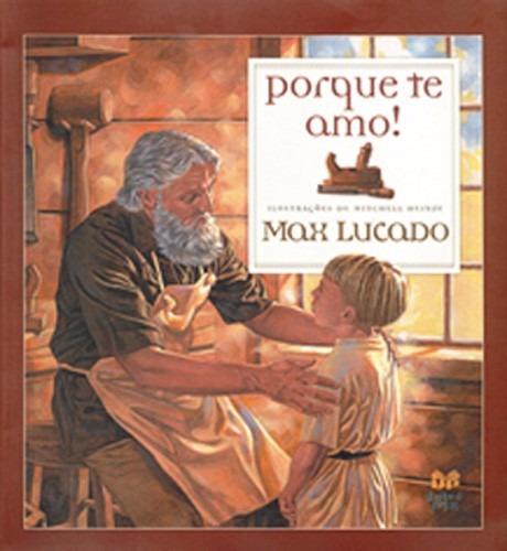 Porque Te Amo Infantil Max Lucado Semearvida Incomparavel