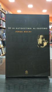 Del Autoestima Al Egoismo. Jorge Bucay.