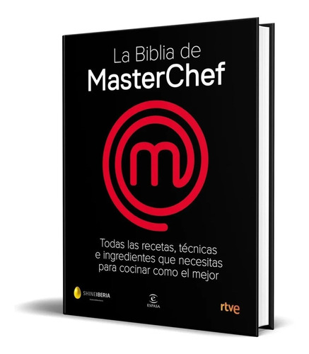 Libro La Biblia De Masterchef Por Rtve Shine [ Pasta Dura ]