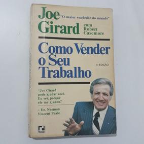 Joe Girard Como Vender O Seu Trabalho 4ª Edição
