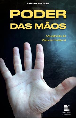 Imagem 1 de 2 de Livro Poder Das Mãos - Descobertas Da Ciência Moderna
