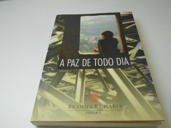 Livro - A Paz De Todo Dia - Brahma Kumaris - Vol.ii - 2008