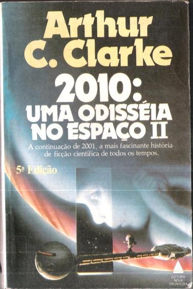 2010 Uma Odisséia No Espaço - Arthur C. Clarke 5ª Edição