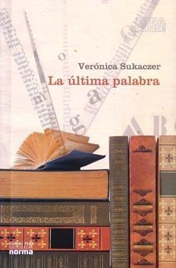 La Última Palabra - Verónica Sukaczer