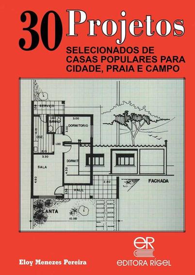 30 Projetos Selecionados De Casas Populares Para Cidade,