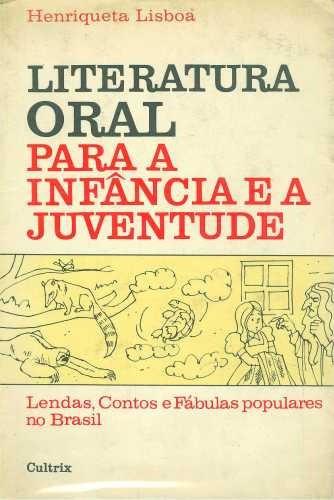 Literatura Oral Para A Infância - Henriqueta Lisboa