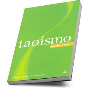 Livro Taoismo No Dia A Dia Tradição Filosófica E Religiosa