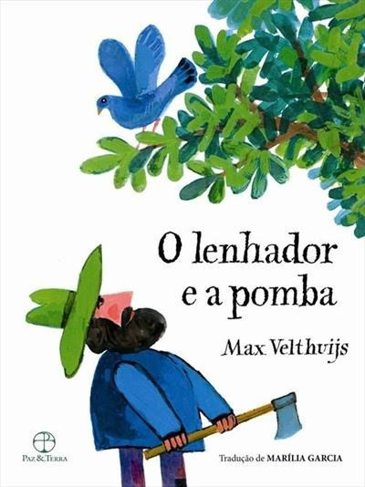O Lenhador E A Pomba / Max Velhuijs