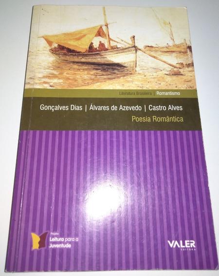 Poesia Romântica Gonçalves D / A Azevedo / C Alves Ed. Valer