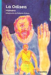 La Odisea - Homero. Adaptación De Roberto Echeto