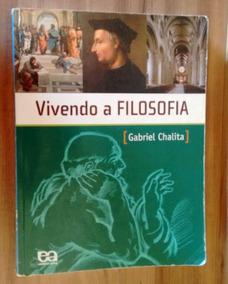 Vivendo A Filosofia - Gabriel Chalita