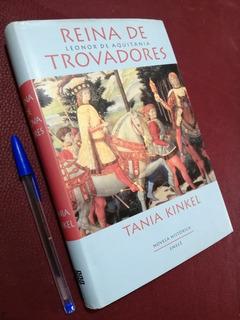 Leonor De Aquitania. Reina Los Trovadores. Novela Histórica
