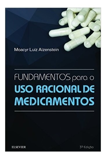 Fundamentos Para O Uso Racional De Medicamentos