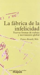 La Fã¿â¡brica De La Infelicidad : Nuevas Formas De Tr...