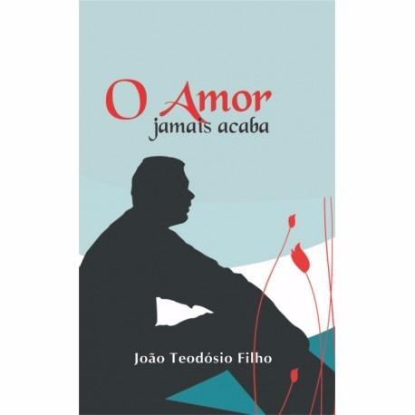 Livros O Amor Jamais Acaba
