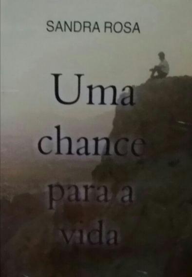 Livro Uma Chance Para A Vida - Romance Espírita