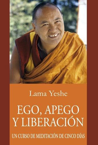 Ego ,apego Y Liberacion . Un Curso De Meditacion De Cinco Di