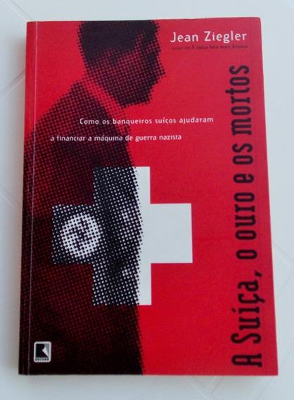 Livro: A Suíça, O Ouro E Os Mortos