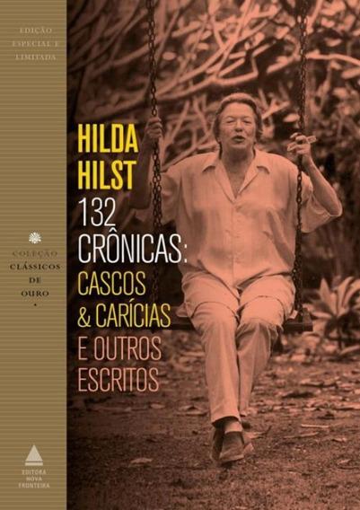 132 Cronicas - Cascos E Caricias E Outros Escritos