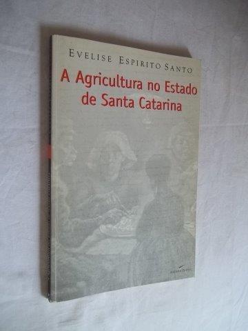 A Agricultura No Estado De Santa Catarina - Politica